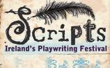 Attention Playwrights! SCRIPTS: Ireland's Playwriting Festival seeks new works
