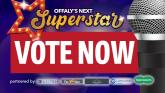 VOTING now open for our Offaly's Next Superstar competition