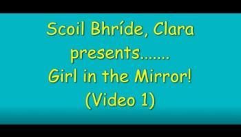 Scoil Bhríde, Clara present Girl in the Mirror