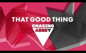 Chasing Abbey - That Good Thing