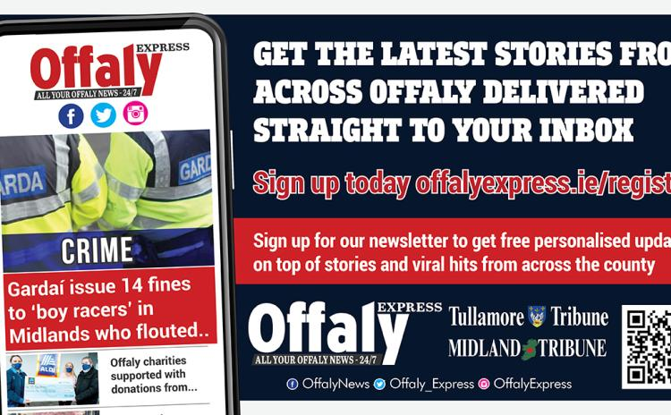 Sign up for the Offaly Express FREE Newsletter